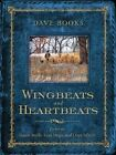 Wingbeats and Heartbeats: Essays on Game Birds, Gun Dogs, and Days Afield by Dave Books (Hardback, 2013)