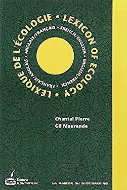 Lexique de L'écologie : Français-Anglais, Anglais-Français = Lexicon of Ecology: