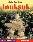 Make Your Own Inuksuk by Mary Wallace (Paperback / softback, 2004)
