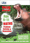 Maths - Problem Solving & Reasoning Age 9-11 (Letts Wild About) by Letts KS2, Melissa Blackwood, Stephen Monaghan (Paperback, 2014)