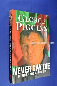 NEVER-SAY-DIE-George-Piggins-FIGHT-SAVE-RABBITOHS-SOUTH-SYDNEY-RUGBY-LEAGUE-book