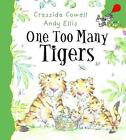 One Too Many Tigers by Andy Ellis, Cressida Cowell (Paperback, 2001)