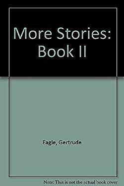 More Stories: Book 2 by Eagle, Gertrude