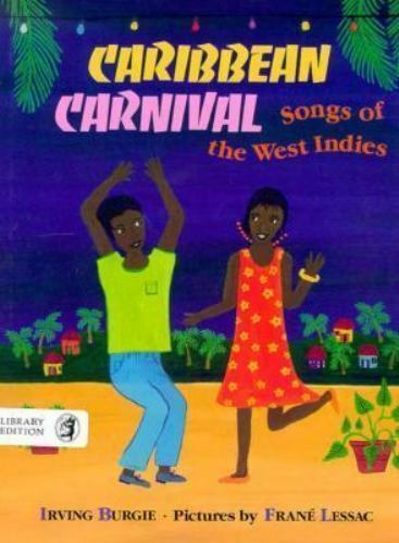 Caribbean Carnival : Songs of the West Indies by Irving Burgie