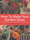 How to Make Your Garden Grow: A Beginners Guide to Popular Garden Plants by Toby Buckland, Lisa Buckland (Hardback, 2004)