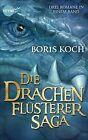 Die Drachenflüsterer-Saga von Boris Koch (2013, Taschenbuch)