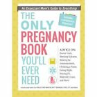 The Only Pregnancy Book You'll Ever Need: An Expectant Mom's Guide to Everything by Paula Ford-Martin, Britt Brandon (Paperback, 2014)