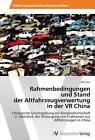 Rahmenbedingungen und Stand der Altfahrzeugverwertung in der VR China von Wei Sun (2015, Taschenbuch)