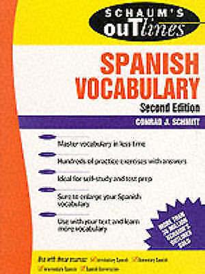 Schaum's Outline of Spanish Vocabulary by Schmitt, Conrad J.
