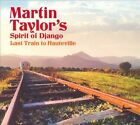 Last Train to Hauteville [Digipak] by Martin Taylor's Spirit of Django/Martin Taylor (CD, Apr-2010, The Guitar Label)