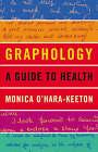 Graphology: A Guide to Health by Monica O'Hara-Keeton (Paperback, 2007)