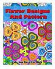 Flower Designs and Pattern Coloring Book for Kids: Flower Beautiful Designs and Pattern, Coloring Book for Kids by John Daniel, Adult Coloring Book J Kaiwell (Paperback / softback, 2015)