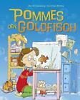 Pommes, der Goldfisch von Bernd Gieseking (2016, Gebundene Ausgabe)
