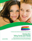 Coming Out: Telling Family and Friends: The Gallup's Guide to Modern Gay, Lesbian & Transgender Lifestyle by James T. Sears, Jaime Seba (Hardback, 2011)