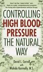 Controlling High Blood Pressure: The Natural Way by David Carroll, Wahida Karmally (Paperback, 2000)