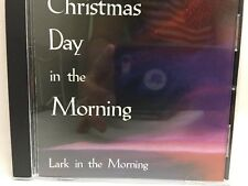 Lark in the Morning CD ~ Christmas Day in the Morning (2002) LIKE NEW CONDITION