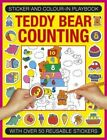 Sticker and Colour-in Playbook: Teddy Bear Counting: With Over 50 Reusable Stickers by Anness Publishing (Paperback, 2015)