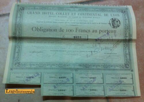 Grand Hotel Collet et Continental de Lyon Obligation d 100 Francs Lyon 1886