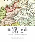 A Glance into the History of Armenia: Through Cartographic Records by Rouben Galichian (Paperback, 2015)