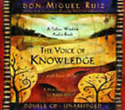 The Voice of Knowledge by Don Miguel Ruiz (CD-Audio, 2004)