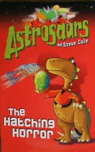 Astrosaurs-2-The-Hatching-Horror-Cole-Steve-Very-Good-Book