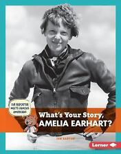 Cub Reporter Meets Famous Americans: What's Your Story, Amelia Earhart? by...