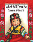 What Will You be, Sara Mee? by Anne Sibley O'Brien, Kate Aver Avraham (Paperback, 2010)
