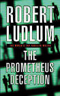 The Prometheus Deception by Robert Ludlum (Paperback, 2001)