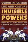 Vodou in Haitian Life and Culture: Invisible Powers by Palgrave USA (Paperback, 2007)