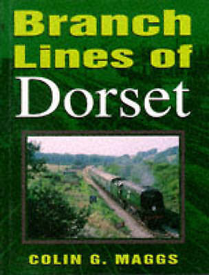 1 of 1 - Branch Lines of Dorset by Colin G. Maggs (Hardback, 1996)