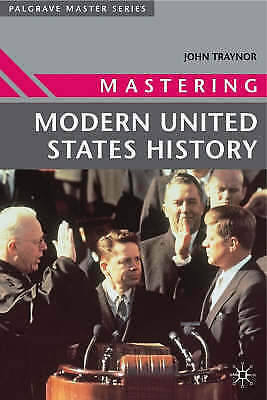 1 of 1 - Mastering Modern United States History, Good Condition Book, John Traynor, ISBN