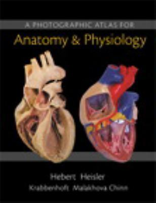 A Photographic Atlas for Anatomy and Physiology by Ruth Heisler ...