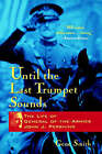Until the Last Trumpet Sounds: The Life of General of the Armies John J. Pershing by Gene Smith (Paperback, 1999)