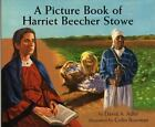 A Picture Book of Harriet Beecher Stowe by David A. Adler (2003, Hardcover, Teacher's Edition of Textbook)
