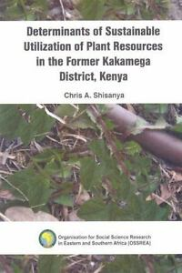 Details about Determinants of Sustainable Utilization of Plant Resources in  the Former Kakameg