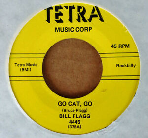 BILL-FLAGG-GO-CAT-GO-b-w-A-GOOD-WOMAN-039-S-LEAVIN-039-TETRA-45-ROCKABILLY-REPRO