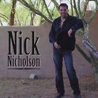 Nick Nicholson by Nick Nicholson (CD, 2008, Nick Nicholson)