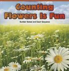 Counting Flowers Is Fun: Number Names and Count Sequence by Julie Secor (Paperback / softback, 2013)