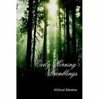 Early Morning Ramblings 9781420856194 by Michael Alexatos Hardcover