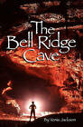 The Bell Ridge Cave by Vonia Jackson (Paperback / softback, 2011)
