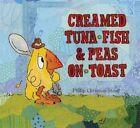 Creamed Tuna Fish & Peas on Toast by Philip Christian Stead (Hardback, 2009)