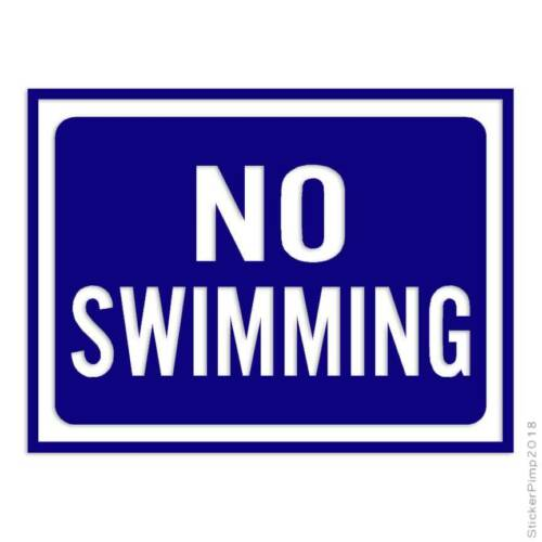 No Swimming Sign Decal Sticker Choose Color Size #4025
