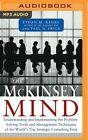 The McKinsey Mind: Understanding and Implementing the Problem-Solving Tools and Management Techniques of the World's Top Strategic Consulting Firm by Paul N Friga, Ethan M Rasiel (CD-Audio, 2016)