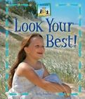 Look Your Best! by Kelly Doudna (Hardback, 2007)