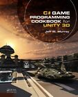 C# Game Programming Cookbook for Unity 3D by Jeff W. Murray (Paperback, 2014)