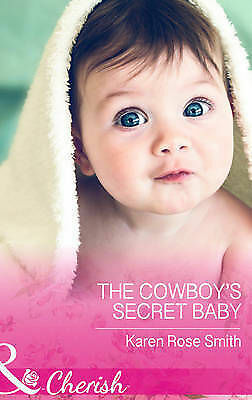 """AS NEW"" The Cowboy's Secret Baby (The Mommy Club - Book 3) (Mills & Boon Cheris"
