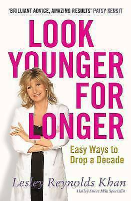 """""""AS NEW"""" Reynolds, Lesley, Look Younger for Longer: Easy Ways to Drop a Decade B"""