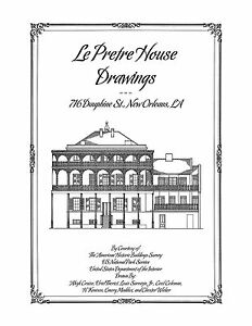 Le Pretre House Drawings New Orleans Architectural House Plans