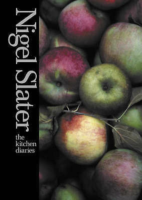 The Kitchen Diaries: A Year in the Kitchen by Nigel Slater (Hardback, 2005)