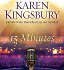 Fifteen Minutes by Karen Kingsbury (CD-Audio, 2013)